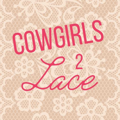 cowgirls to lace